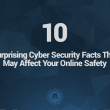 10-Surprising-Cyber-Security-Facts-that-May-Affect-Your-Online-Safety
